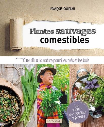 Plantes sauvages et comestibles – Cueillir la nature parmi les prés et les bois